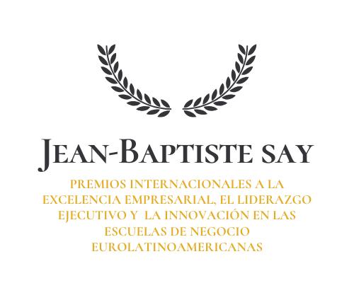 Premios Jean Baptiste Say a la excelencia, la innovación y el liderazgo empresarial