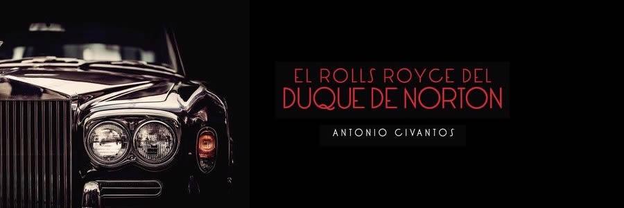 """""""El Rolls Royce del Duque de Norton"""", lo último de Antonio Civantos."""